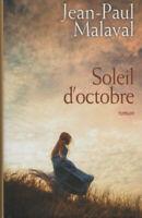 JEAN-PAUL MALAVAL - SOLEIL D'OCTOBRE - ROMAN - LIVRE D'OCCASION TBE