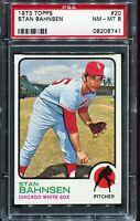 1973 Topps Baseball #20 STAN BAHNSEN Chicago White Sox PSA 8 NM-MT