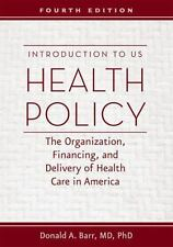 INTRODUCTION TO US HEALTH POLICY - BARR, DONALD A., M.D., PH.D. - NEW HARDCOVER