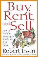 Buy, Rent and Sell : How to Profit by Investing in Residential Real Estate by R…