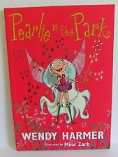 Pearlie in the Park Wendy Harmer Mike Zarb Fairy book cute as story PB 2003