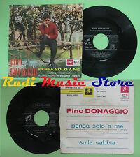 LP 45 7''PINO DONAGGIO Pensa solo a me Sulla sabbia 1965 italy COLUMBIA no cd mc