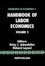 Handbook of Labor Economics: Handbook of Labor Economics Vol. 2 (1987,...