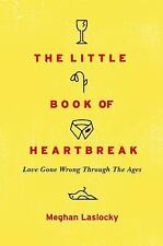The Little Book of Heartbreak: Love Gone Wrong Through the Ages-ExLibrary