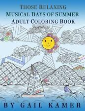 Those Relaxing Musical Days of Summer Adult Coloring Book by Gail Kamer...