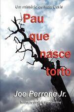 Pau Que Nasce Torto : Um Mistério de Matt Davis by Joe Perrone (2011, Paperback)
