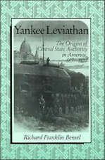 Yankee Leviathan : The Origins of Central State Authority in America,-ExLibrary