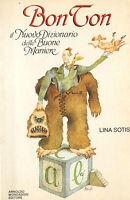 Bon Ton - The New Dizionario Of Good Manners - Lina Sotis - Mondadori 1984