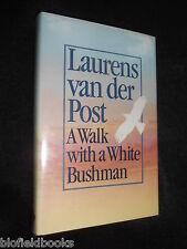A Walk with a White Bushman: Laurens Van Der Post - 1986-1st - Africa, African