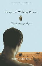 Cleopatras Wedding Present: Travels through Syria