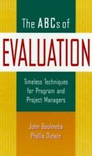 """The ABCs of Evaluation, 6"""" x 9"""" : Timeless Techniques for Program and Project Ma"""