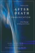 Induced After-Death Communication: A New Therapy for Healing Grief and Trauma by