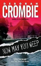 Now May You Weep: A Novel (Duncan Kincaid/Gemma James Novels) Crombie, Deborah