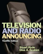 Television and Radio Announcing by Stuart A. Hyde and Dina A. Ibrahim (2013,...