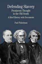 Bedford Cultural Editions: Defending Slavery : Proslavery Thought in the Old...