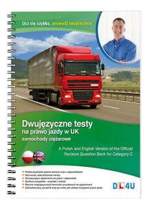 Dwujęzyczne Testy na prawo jazdy w UK Samochody Ciężarowe Kat. C PL/GB 2021 Book