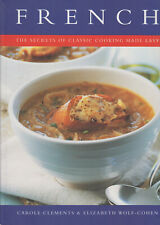 French - The Secrets of Classic Cooking Made Easy - Carole Clements Wolf-Cohen