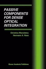 Passive Components For Dense Optical Integration: By Christina Manolatou, Her...