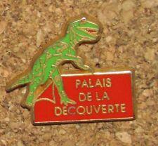D2 PIN DINOSAUR S PREHISTORIC PALAIS DE LA DECOUVERTE REX SIGNÉ DECAT PARIS