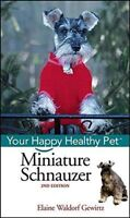 NEW DOG BOOK Miniature Schnauzer Your Happy Healthy Pet (Hardback)