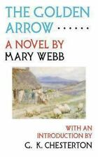 The Golden Arrow by Mary Webb (2013, Paperback)
