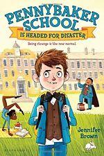 Pennybaker School Is Headed for Disaster by Jennifer Brown (ARC Paperback)