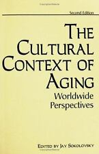 The Cultural Context of Aging: Worldwide Perspectives<br> Second-ExLibrary