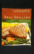 Weber's Real Grilling by Jamie Purviance 2005 Softcover over 200 orig. recipes