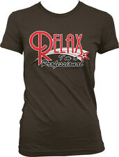 Relax I'm a Professional - Doctor Lawyer Gynocologist Funny Juniors T-shirt