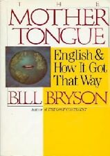 Bill Bryson~THE MOTHER TONGUE~1ST/DJ~NICE COPY