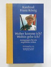 Kardinal Franz König woher komme ich? wohin gehe ich? angstfreies Leben Fenzl