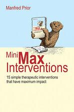 Mini-Max Interventions: 15 Simple Therapeutic Interventions That Have Maximum Im