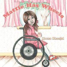 Mattie Has Wheels by Meena Dhanjal (2008, Paperback)