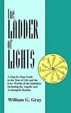 Ladder of Lights: A Step-By-Step Guide to the Tree of Life and the Four World...