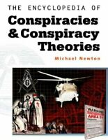 The Encyclopedia of Conspiracies and Conspiracy ... by Newton, Michael Paperback