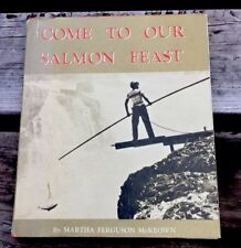 RARE 1969 HC Book - Come To Our Salmon Feast - Wy-Am Indians, Oregon - FREE SHIP