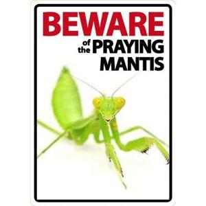 NOVELTY: BEWARE OF THE PRAYING MANTIS  INTERNAL/EXTERNAL SIGN