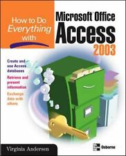 How to Do Everything with Microsoft Office Access 2003 (How to Do Everything) A