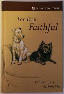 For Ever Faithful: Canine capers & curiosities by The National Trust