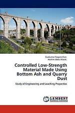 Controlled Low-Strength Material Made Using Bottom Ash and Quarry Dust: Study of