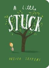 A Little Stuck by Oliver Jeffers (2017, Board Book, Revised)