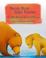 Brody Bear Goes Fishing: El Oso Brody Se Va de Pesca: Babl Children's Books in S
