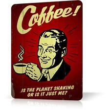 Metal Tin Sign Coffee Planet Shaking Or Me Retro Vintage Funny Decor Home Poster