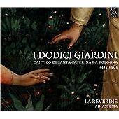 I Dodici Giardini: Cantico di Santa Caterina da Bologna (2013)