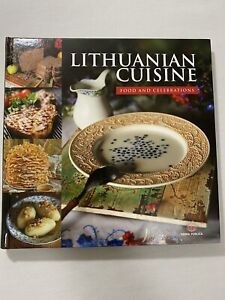 Lithuanian Cuisine: Food and Celebrations Cookbook Pictures 199 Pages Hard Cover