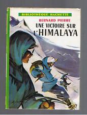 UNE VICTOIRE SUR L'HIMALAYA BERNARD PIERRE  HACHETTE 1956