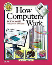 How Computers Work by Timothy M. Downs, Ron White (Paperback, 2005)