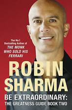 Be extraordinary: The Greatness Guide: Book 2: Bk. 2, Robin Sharma, New Book