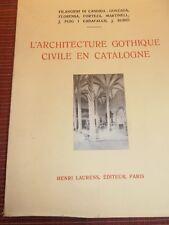 L'ARCHITECTURE GOTHIQUE CIVILE EN CATALOGNE 1935 ( ref 33 )