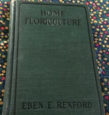 HOME FLORICULTURE,  GUIDE TO TREATMENT PLANTS, BY EBEN E. REXFORD,1904